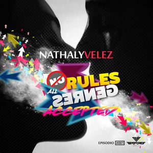 Nathaly Velez Pres. [No Rules, All Genres Accepted #001]