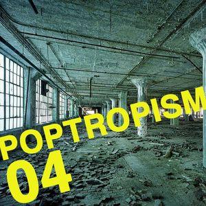 Poptropism 04