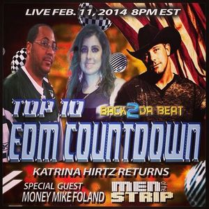 Top 10 EDM Countdown Show with guests Katrina Hirtz & Money Mike from Men Of The Strip - 2/11/14