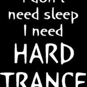 i don't need sleep i need hard trance