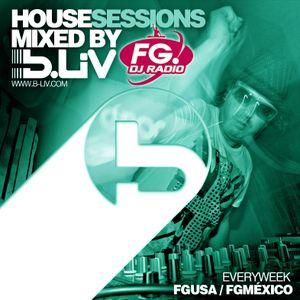 B-LIV House Sessions 33 @FG DJ Radio USA - México