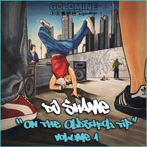 DJ Shame - On The Oldschool Tip Vol. 1 (Snippet-Version) ~ 2013