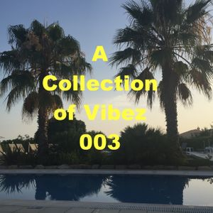 A Collection Of Vibez 003 - HipHop/RnB