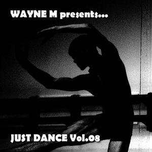 Wayne M presents... Just Dance Vol.08
