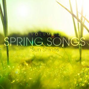 SPRING SONGS Vol. 3 - 'Sun Shines'
