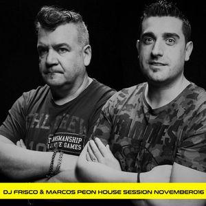 Dj Frisco & Marcos Peon House session November´016