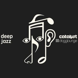catalyst: Deep Jazz (live from dogglounge.com)