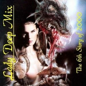 Lady Deep The 6th Story of 2000