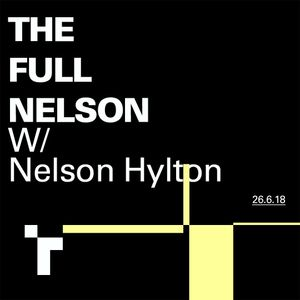 The Full Nelson with Nelson Hylton - 26 June 2018