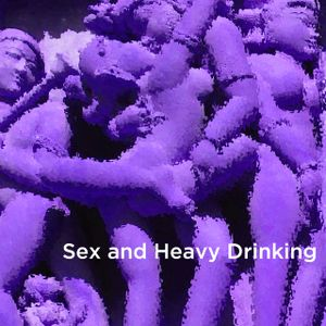 Sex and Heavy Drinking