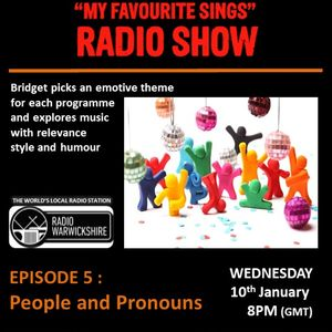 My Favourite Sings - Episode 05 - People and Pronouns - Radio Warwickshire - 10th January 2018