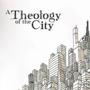 A Theology of the City: Part 2