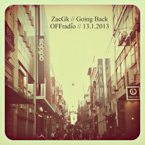 ZacGk // Going Back // OFFradio 13.1.2013