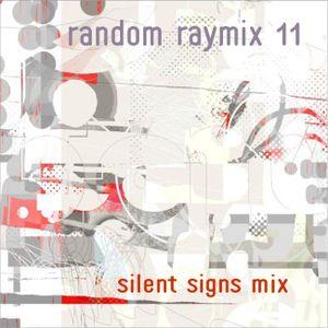 Random raymix 11 - silent signs mix