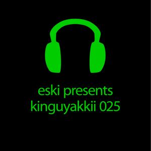 eski presents kinguyakkii episode 025