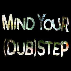 Dubstep Mix - MindYourStep Vol. 1