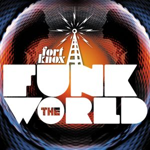 """Fort Knox Five presents """"Funk The World 02"""""""