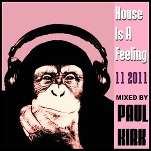 House Is A Feeling Podcast 11 2011