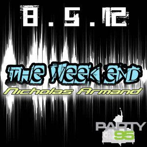 The Week End 8/5/12 [Broadcast on Party95.com]