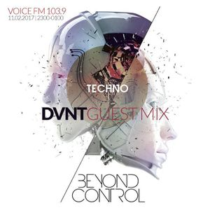 DVNT - Beyond Control (Voice FM) 11.02.2017