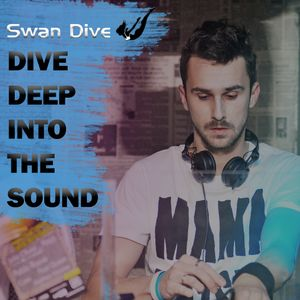 Swan Dive - Dive Deep Into The Sound Winter 2013 (Live Mix)
