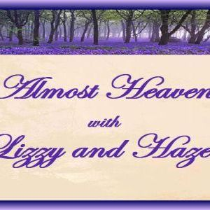 Almost Heaven with Lizzy and Hazel and Intuitive Daved Beck
