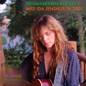 Tidsmaskinen #18 del 1 - Med Ida Jenshus til 2001
