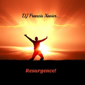 Resurgence! - DJ Francis Xavier