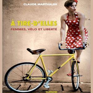 """La Quotidienne - Claude Marthaler, """"Femme Vélo & Liberté"""" - Interview"""