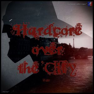 Hardcore Over the City