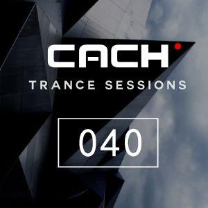 Trance Sessions 040 - Dj CACH