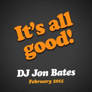 it's all good! funky house by dj jon bates - feb 2015
