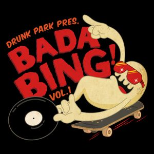 Drunk Park - Bada Bing