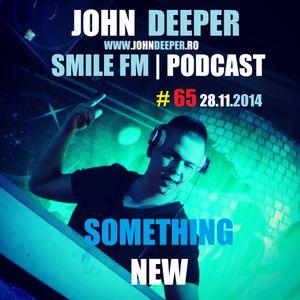 JOHN DEEPER @ Smile FM - 28.11.2014 (Ep. #65) (Something New)