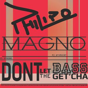 Don´t Let The Bass Get´cha