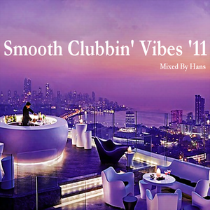 Smooth Clubbin' Vibes '11 Mixed By Hans Dames