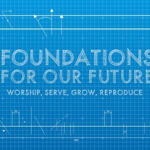 Foundations for Our Future #4-Reproduce-Luke 24:44-49-Audio