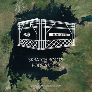 Skratch Roots Podcast #14