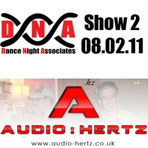 DNA Show #2 Electro Extravaganza with Lord Muttly & Guest Mix From AudioHertz UK