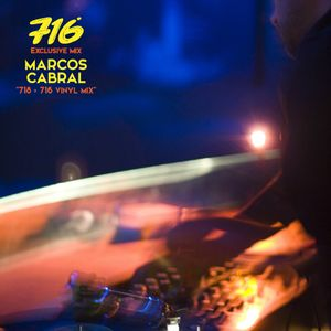 716 Exclusive Mixes - Marcos Cabral : 718 > 716 Vinyl Mix