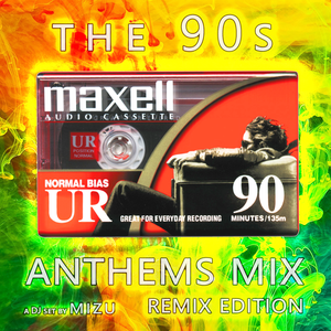 The 90s Anthems Mix - Remix Edition