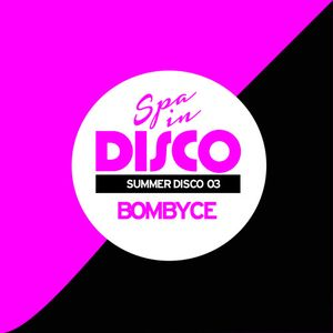 SPA IN DISCO - #003 - Summer Disco - BOMBYCE - Exclusive Mix