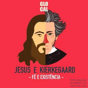JESUS & KIERKEGAARD | Dr. Ricardo Quadros Gouvêa #GLOCAL