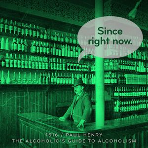 Episode 1516: Paul Henry / The Alcoholic's Guide to Alcoholism