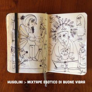 Hugolini > Mixtape esotico di buone Vibra