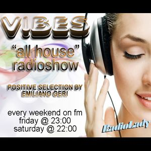 """VIBES """"All House Radioshow"""" - Episode #007"""