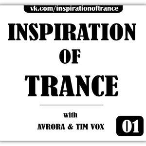 AVRORA & Tim Vox - Inspiration Of Trance (Episode #01)