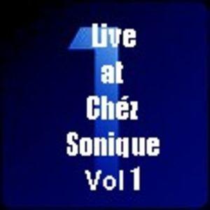 Sonic Avenger - Live at Chéz Sonique: Vol 1