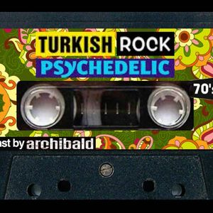 Turkish Rock Psychedelic 70's  (Program By Archibald)