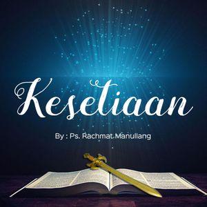 02 Ps. Rachmat Manullang - Kesetiaan (08-10-2017)